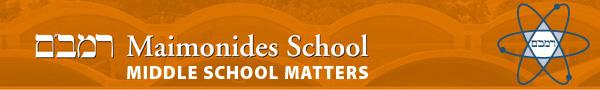 Maimonides School: Middle School Matters