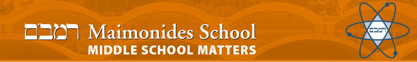 Maimonides School: Middle School Matters