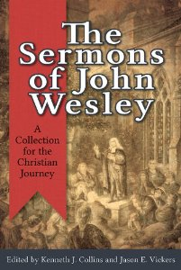 The Sermons of John Wesley by Dr. Jason Vickers and Kenneth Collins.