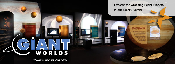 Giant Worlds at the Reuben H. Fleet Science Center