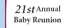 21st Annual Baby Reunion