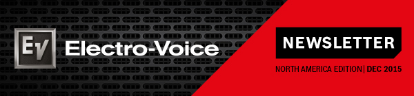 Electro-Voice December 2015 Newsletter