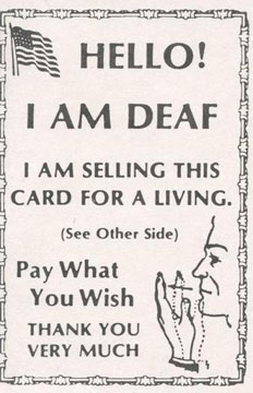 Card that says- Hello! I am deaf. I am selling this card for a living. Pay what you wish. Thank you very much.