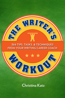 The Writer's Workout by Christina Katz (Writer's Digest Books)