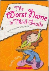 The Worst Name in Third Grade by Debbie Dadey