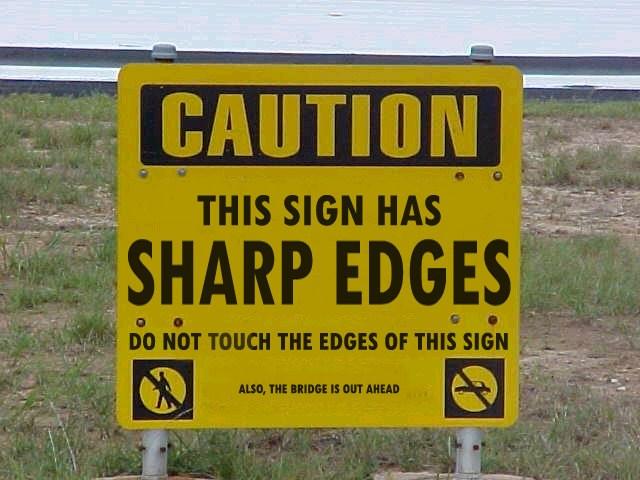 Sign has sharp edges