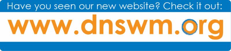 Have you seen our new website? Check it out: www.dnswm.org