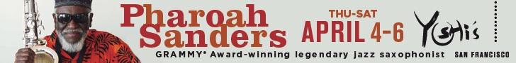 Pharoah Sanders Apr 4-6