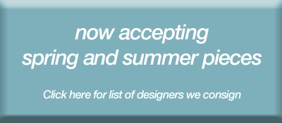 now accepting spring and summer pieces_ List of designers we take on consignment