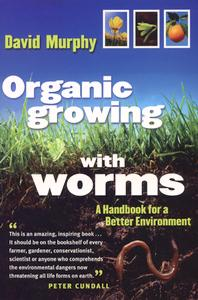 Organic Growing With Worms