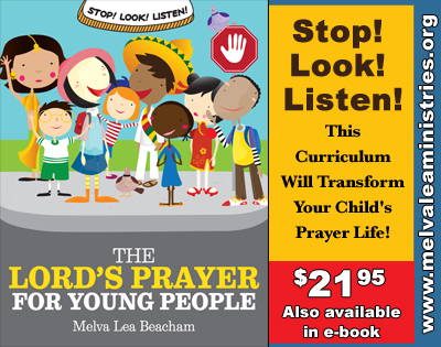 The Lord's Prayer for Young People Melva Lea Beacham   Stop!  Look!  Listen! This Curriculum Will Transform Your Child's Prayer Life!