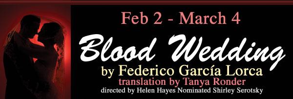 Blood Wedding!  Opens Feb 2!
