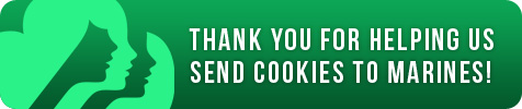Thank you for supporting the troops with your donation to help ship Girl Scout Cookies to the Marines! Click here...