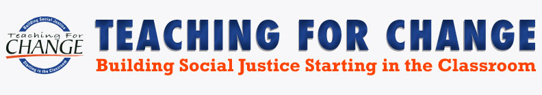 Teaching for Change Banner