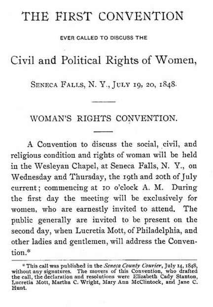 "seneca falls essay Standing at the opening of the world's first women's rights convention, at the front of the wesleyan chapel in seneca falls, new york, on july 19, 1848, the convention's main organizer elizabeth cady stanton declared that the time had come for public action, to inaugurate, as she later recalled, ""the greatest rebellion the world has."