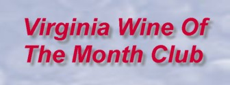 Click Here to Visit the Virginia Wine of the Month Club