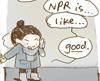 NPR is... good