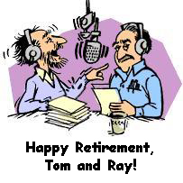 Happy Retirement, Tom and Ray!