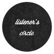 Listener's Circle