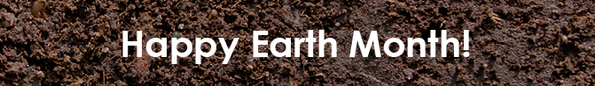 Happy Earth Month!