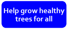 Help grow healthy trees for all