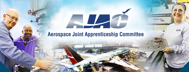 Aerospace Joint Apprenticeship Committe (AJAC) - Train Your Workforce Now!