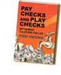 Pay Checks and Play Checks