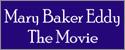 Mary Baker Eddy: The Movie
