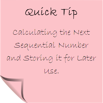Calculating the Next Sequential Number and Storing it for Later Use
