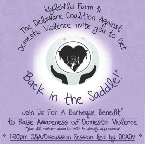 IdyleWild Farm & DCADV invite you to join us for a BBQ Benefit to raise awareness of domestic violence. 1:30 pm Q&A/Discussion led by DCADV. Your $10 minimum donation will be deeply appreciated!