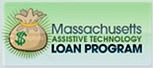 Graphic of a bag of money and the words Massachusetts Assistive Technology Loan Program.