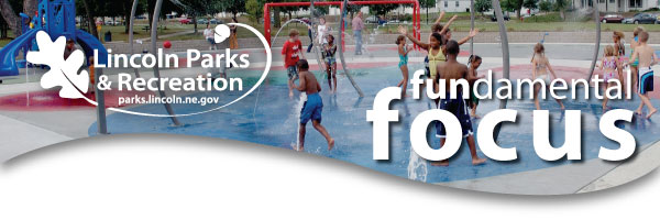 Lincoln Parks & Recreation FUNdamental FOCUS Newsletter June 2010