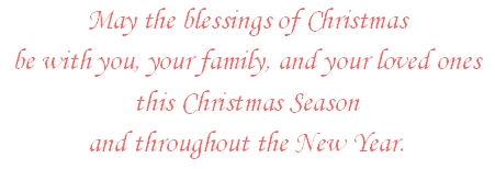 Blessings of Christmas be with you and loved ones throughout the New Year.