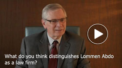 Keith Broady answers the question What do you think distinguishes Lommen Abdo as a law firm in this ReelLawyers video