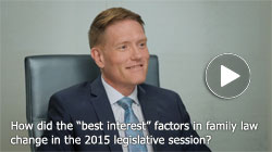Marc Johanssen discusses the 2015 Minnesota best interest factors in family law in this ReelLawyers video.