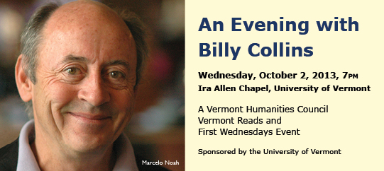 the life and works of billy collins Aimless love quotes  and how to mate for life ― billy collins, aimless love:  people in cars are on their way to work, and i will never have to write.