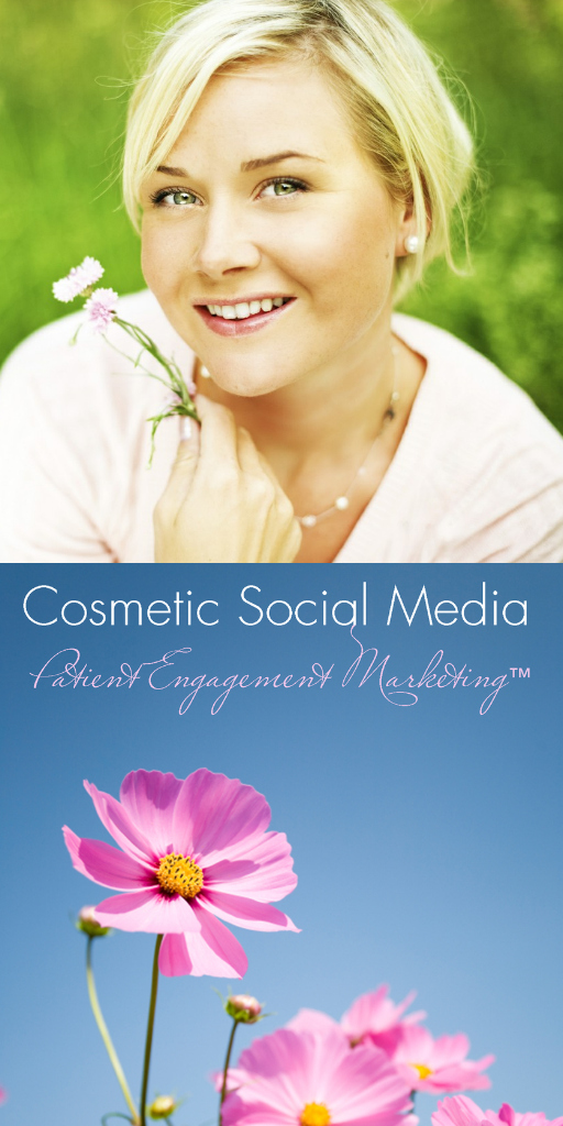 Cosmetic Social Media - Patient Engagement Marketing