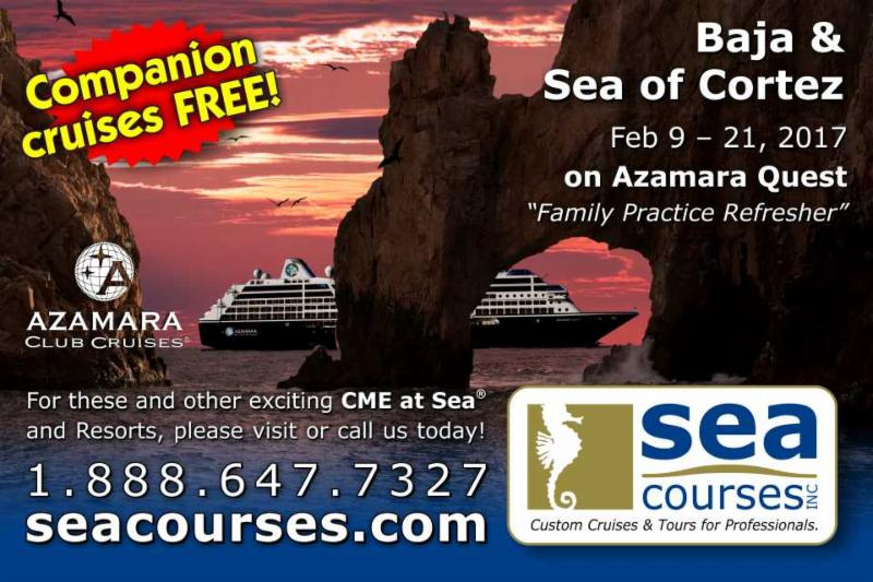 Join us on the BCMJ Family Practice Refersher on board the Azamara Quest sailing in the Baja and Sea of Cortez Feb. 9-21_ 2017. Book by June 30th and Save _100 on tuition