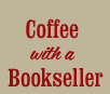 coffe with a bookseller