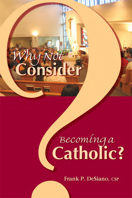 Why Not Consider Becoming a Catholic?