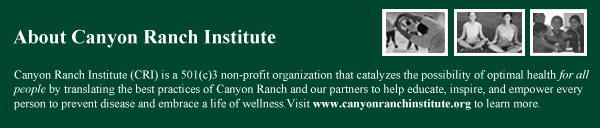 Learn More About Canyon Ranch Institute