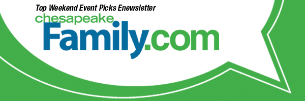 Chesapeake Family's Top Event Picks Enewsletter