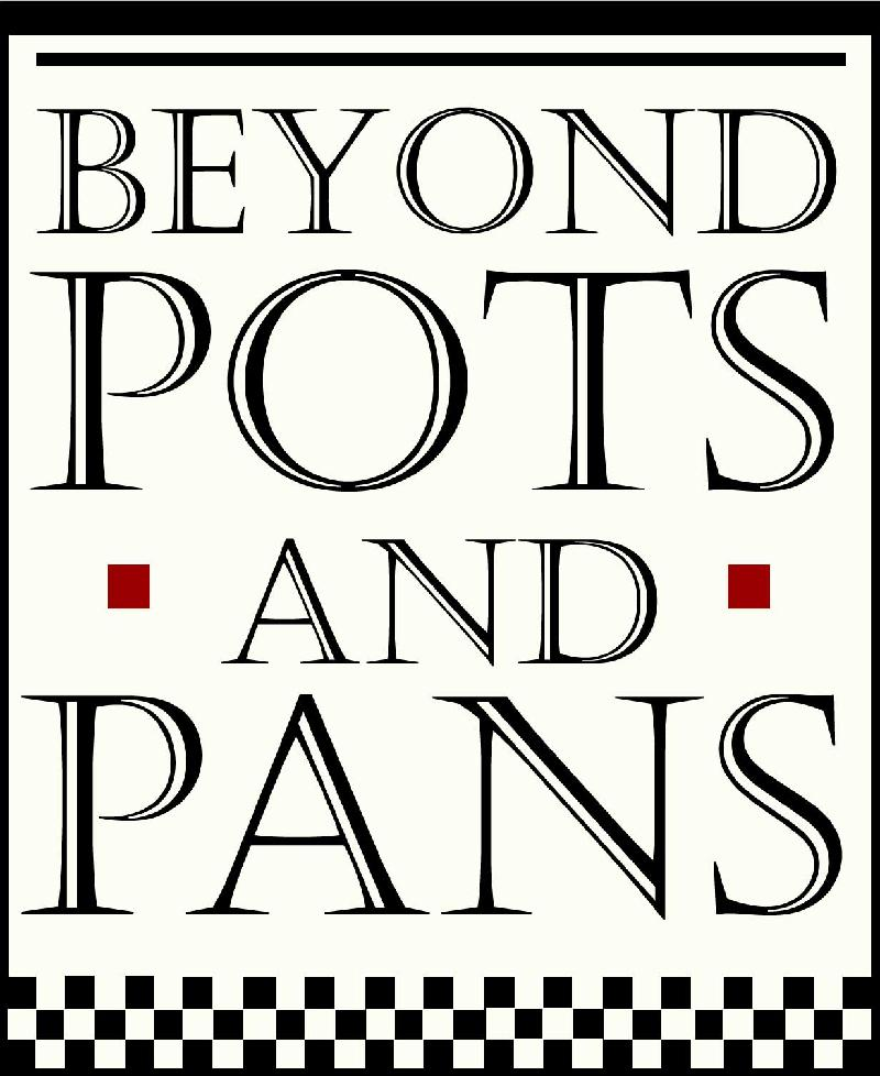 Beyond Pots and Pans