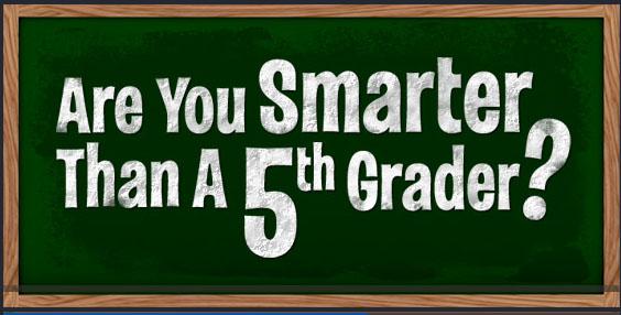 Smarter than a 5th Grader?