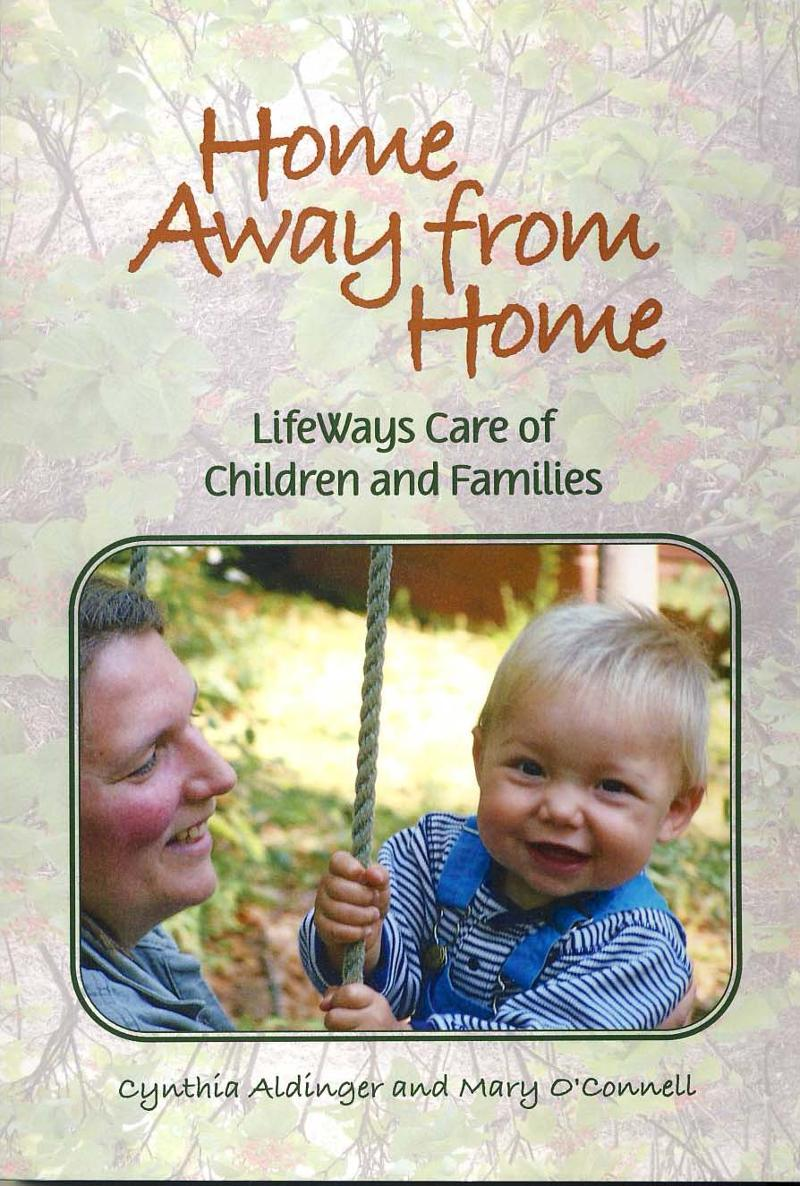 Home Away from Home: LifeWays Care of Children and Families