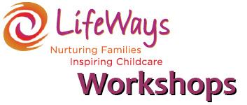 LifeWays workshops