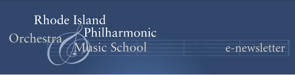 Rhode Island Philharmonic and Music School e-newsletter