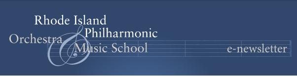 Rhode Island Philharmonic and Music School e-newsletter