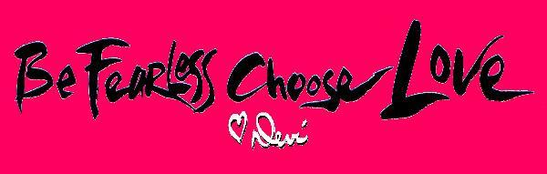 Be Fearless Choose Love