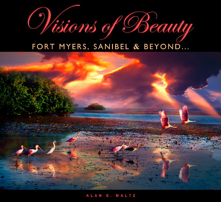 """Visions of Beauty - Fort Myers, Sanibel & Beyond..."" by Alan S. Maltz"